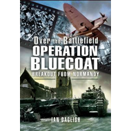 Operation Bluecoat - Over the Battlefield (BOK)