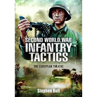Second World War Infantry Tactics (BOK)