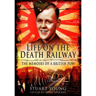 Life on the Death Railway: The Memoirs of a British POW (BOK)