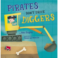 Pirates Don't Drive Diggers (Early Reader) (BOK)