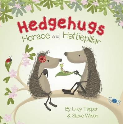 Hedgehugs: Horace and Hattiepillar (BOK)