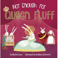 Not Enough for Queen Fluff! (BOK)