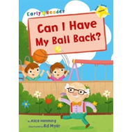 Can I have my Ball Back Early Reader (BOK)