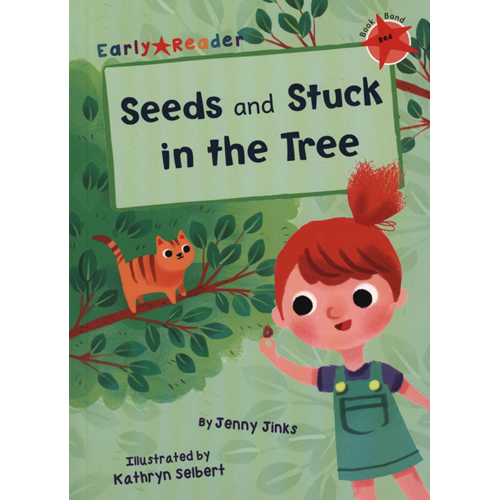 Seeds & Stuck in the Tree (Early Reader) (BOK)