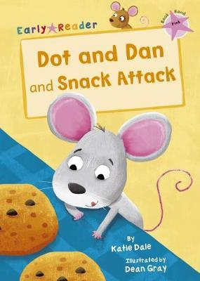 Dot and Dan and Snack Attack (Early Reader) (BOK)