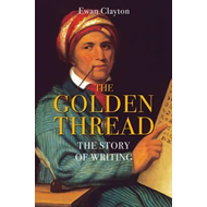 The Golden Thread: The Story of Writing (BOK)