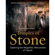 Temples of Stone: Exploring the Megalithic Tombs of Ireland (BOK)