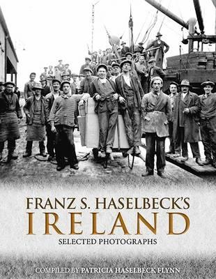 Franz S. Haselbeck's Ireland: Selected Photographs (BOK)
