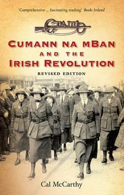 Cumann Na mBan and the Irish Revolution (BOK)