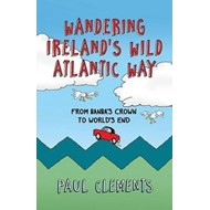 Wandering Ireland's Wild Atlantic Way (BOK)