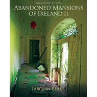 Abandoned Mansions of Ireland II (BOK)