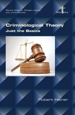 Criminological Theory. Just the Basics (BOK)