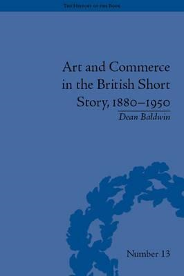 Art and Commerce in the British Short Story, 1880-1950 (BOK)