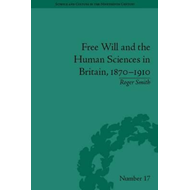 Free Will and the Human Sciences in Britain, 1870-1910 (BOK)
