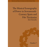 Musical Iconography of Power in Seventeenth-Century Spain an (BOK)