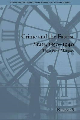 Crime and the Fascist State, 1850-1940 (BOK)