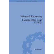 Women's University Fiction, 1880-1945 (BOK)