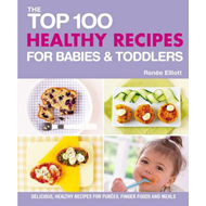 Produktbilde for Top 100 Healthy Recipes for Babies and Toddlers (BOK)