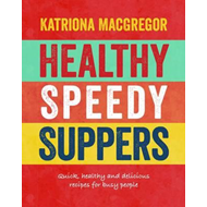 Healthy Speedy Suppers (BOK)