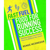 Fast Fuel: Food For Running Success (BOK)