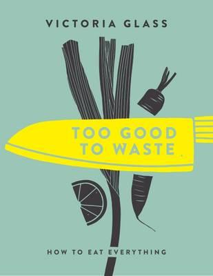 Too Good to Waste (BOK)