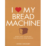 I Love My Bread Machine (BOK)