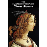 Fair Maid of the West (BOK)