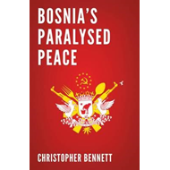 Bosnia's Paralysed Peace (BOK)