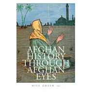 Afghan History Through Afghan Eyes (BOK)