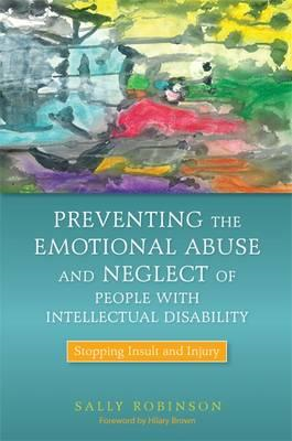Preventing the Emotional Abuse and Neglect of People with Intellectual Disability: Stopping Insult a (BOK)