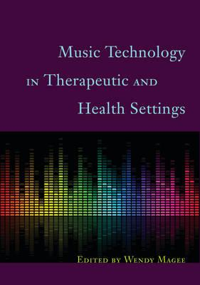 Music Technology in Therapeutic and Health Settings (BOK)
