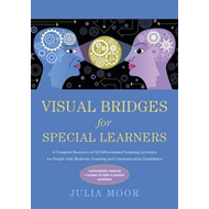 Visual Bridges for Special Learners: A Complete Resource of 32 Differentiated Learning Activities fo (BOK)