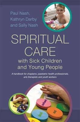 Spiritual Care with Sick Children and Young People (BOK)