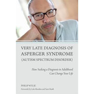 Very Late Diagnosis of Asperger Syndrome (Autism Spectrum Di (BOK)