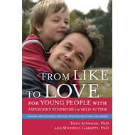 From Like to Love for Young People with Asperger's Syndrome or Mild Autism: Learning How to Express (BOK)