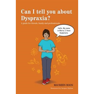 Can I tell you about Dyspraxia? (BOK)