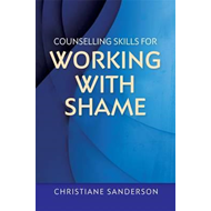 Counselling Skills for Working with Shame (BOK)