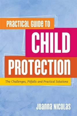 Practical Guide to Child Protection (BOK)