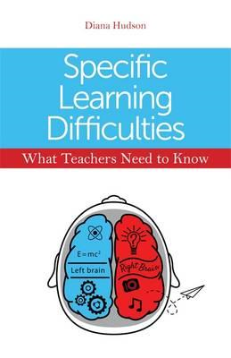 Specific Learning Difficulties - What Teachers Need to Know (BOK)