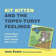 Kit Kitten and the Topsy Turvy Feelings (BOK)