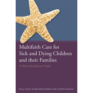 Multifaith Care for Sick and Dying Children and Their Famili (BOK)