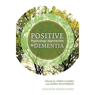 Positive Psychology Approaches to Dementia (BOK)