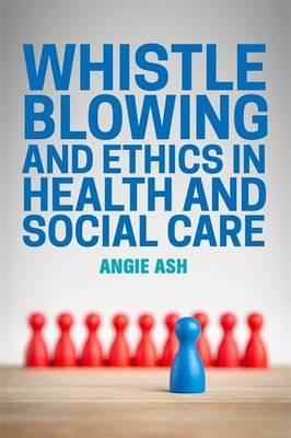 Whistleblowing and Ethics in Health and Social Care (BOK)