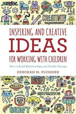 Inspiring and Creative Ideas for Working with Children (BOK)
