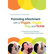 Promoting Attachment with a Wiggle, Giggle, Hug and Tickle (BOK)