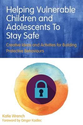 Helping Vulnerable Children and Adolescents to Stay Safe (BOK)