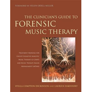 Clinician's Guide to Forensic Music Therapy (BOK)