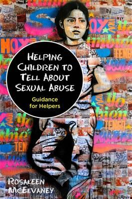 Helping Children to Tell About Sexual Abuse (BOK)