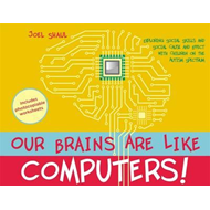 Our Brains are Like Computers! (BOK)