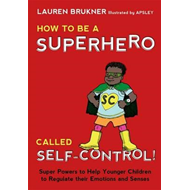 How to be a Superhero Called Self-Control! (BOK)